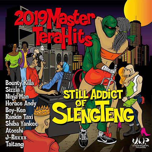 2019 Master Tera Hits Still Addict of Sleng Teng by Various Artists