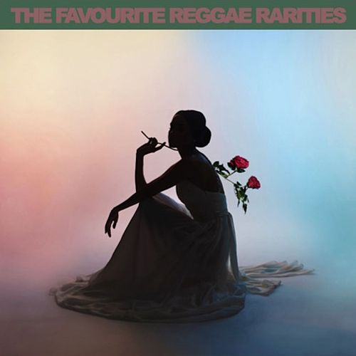 The Favourite Reggae Rarities by Various Artists