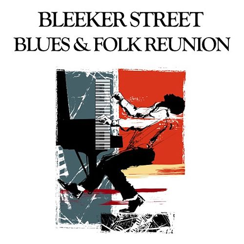 Bleeker Street Blues & Folk Reunion by Various Artists