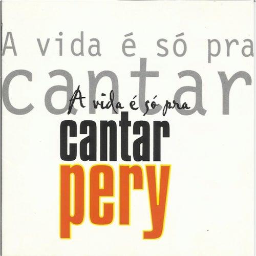 Viva a América (a Vida É Só Cantar) by Pery Ribeiro