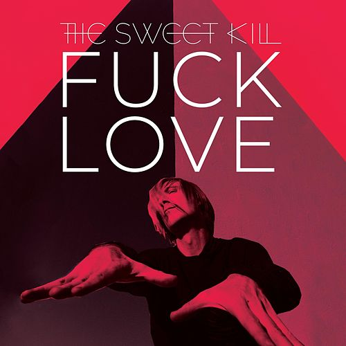 Fuck Love by The Sweet Kill