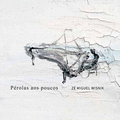 Pérolas aos Poucos de Zé Miguel Wisnik