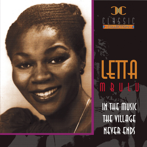 In The Village.... The Music Never Ends von Letta Mbulu