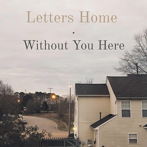 Without You Here von The Letters Home