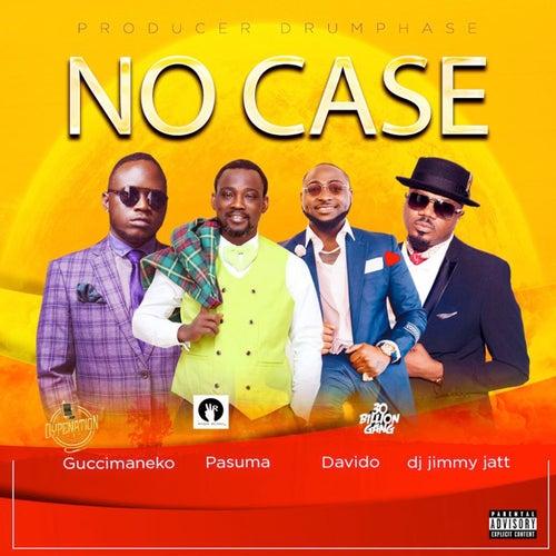 No Case (feat. Davido, Pasuma & Dj Jimmy Jatt) de Guccimaneko
