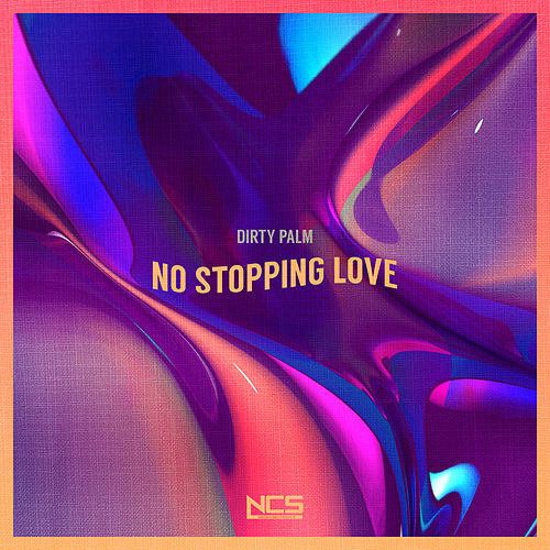 No Stopping Love von Dirty Palm