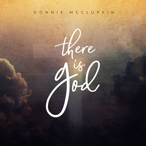 There Is God by Donnie McClurkin