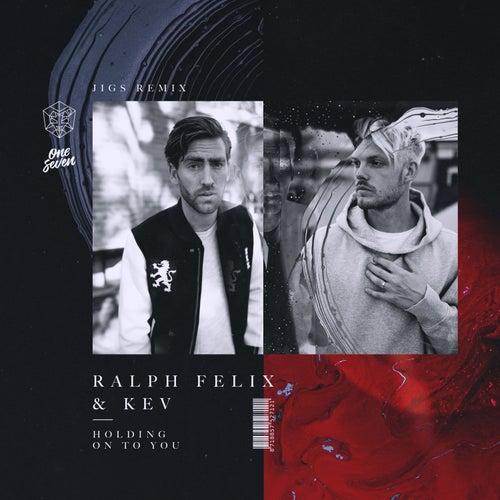 Holding On To You (JIGS Remix) von Ralph Felix