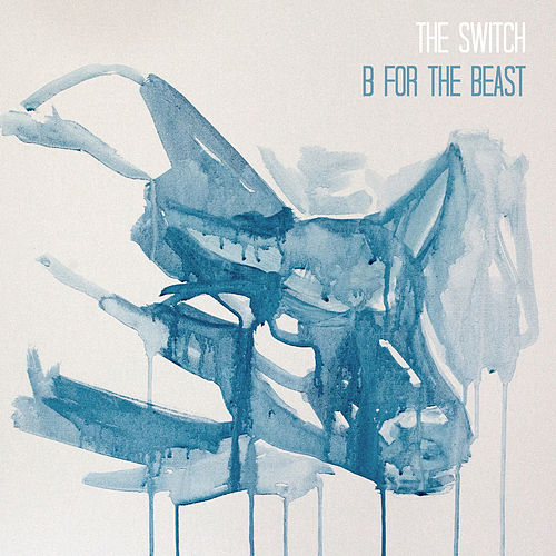 B for the Beast by The Switch