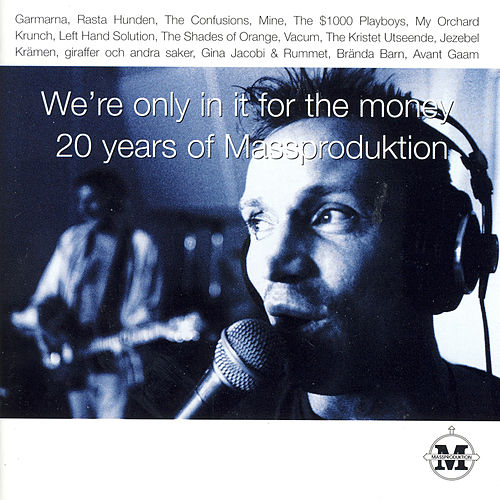 We're Only in It for the Money (20 Years of Massproduktion) de Various Artists