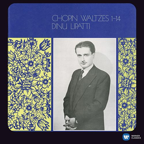 Chopin: Waltzes [2011 - Remaster] (2011 Remastered Version) by Dinu Lipatti