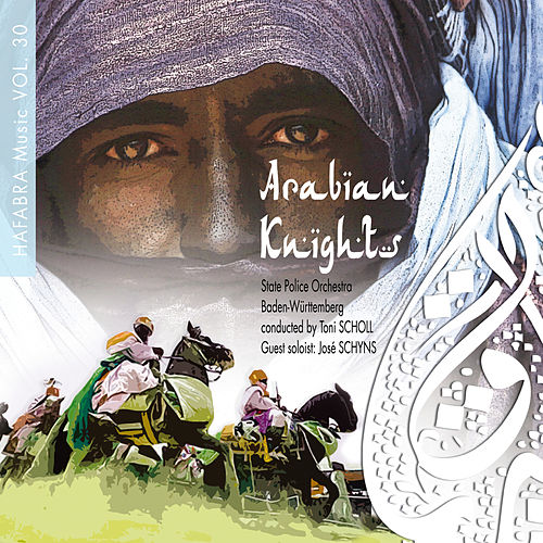 Arabian Knights von Police Band of Baden Württemberg