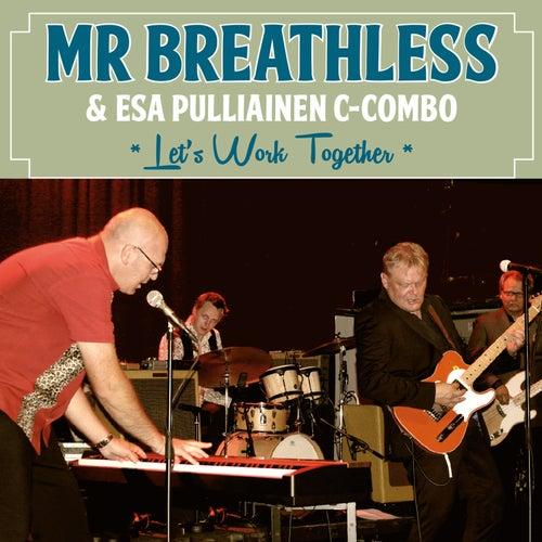 Let's Work Together von Mr. Breathless
