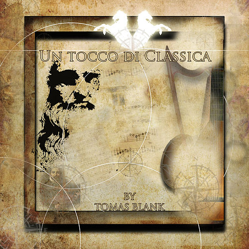 Un Tocco Di Classica  (A Touch Of Classic) by Tomas Blank In Harmony