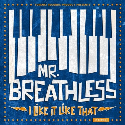I Like It Like That von Mr. Breathless