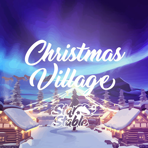 Christmas Village (Original Star Stable Soundtrack) by Sergeant Tom