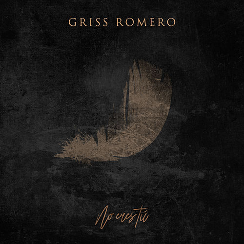 No Eres Tu by Griss Romero