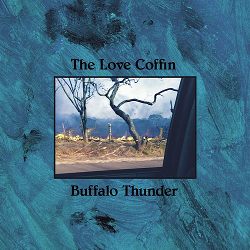 Buffalo Thunder by The Love Coffin