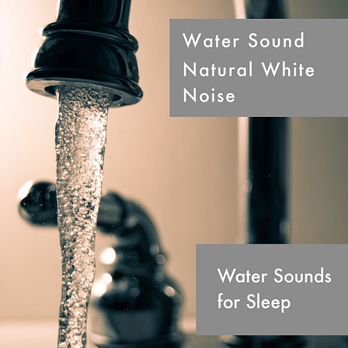 Water Sounds For Sleep de Water Sound Natural White Noise
