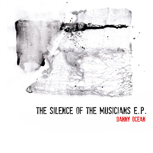 Silence of the Musicians E.P. de Danny Ocean