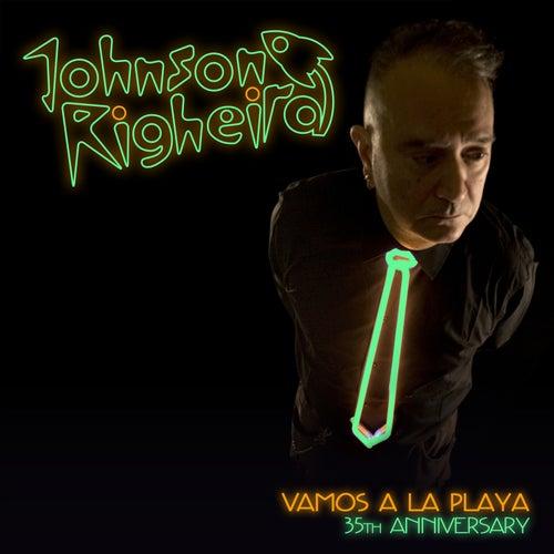 Vamos a La Playa - 35th Anniversary de Johnson Righeira