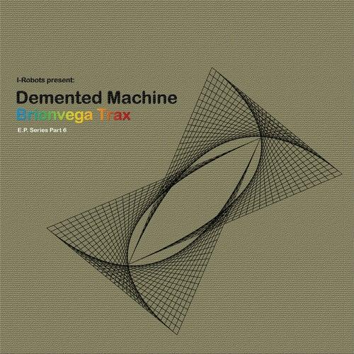 Brionvega Trax (I-Robots Present: Demented Machine) [E.P. Series Part 6] de Demented Machine