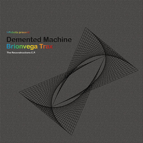 Brionvega Trax (I-Robots Present: Demented Machine) [The Reconstructions E.P.] de Demented Machine