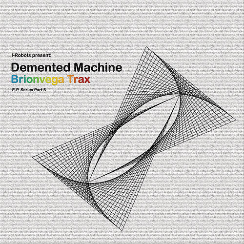 Brionvega Trax (I-Robots Present: Demented Machine) [E.P. Series Part 5] de Demented Machine