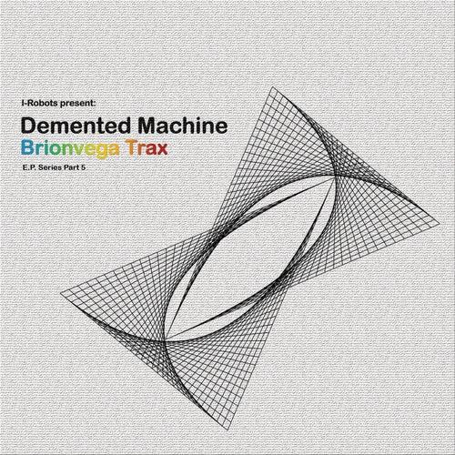 Brionvega Trax (I-Robots Present: Demented Machine) [E.P. Series Part 5] de Demented Machine