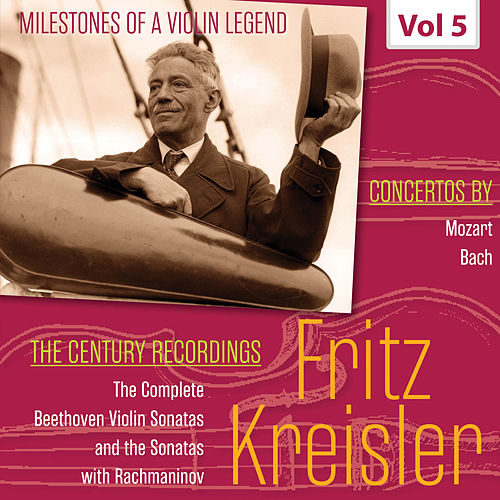 Milestones of a Violin Legend: Fritz Kreisler, Vol. 5 de Fritz Kreisler