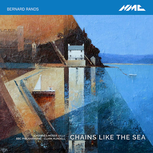 Bernard Rands: Chains like the Sea de Various Artists