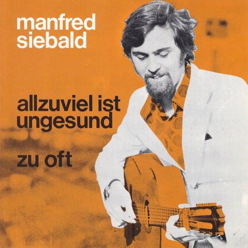 Allzuviel ist ungesund by Manfred Siebald