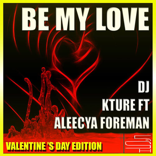 Be My Love (Valentine's Day Edition) de DJ KTurè