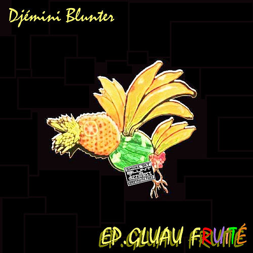 EP. Gluau Fruité by Djémini Blunter