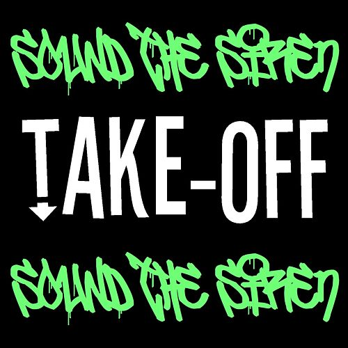Sound the Siren (I Know Things Now That I Didn't Know Then) [feat. Ramon Cedillo] de Takeoff