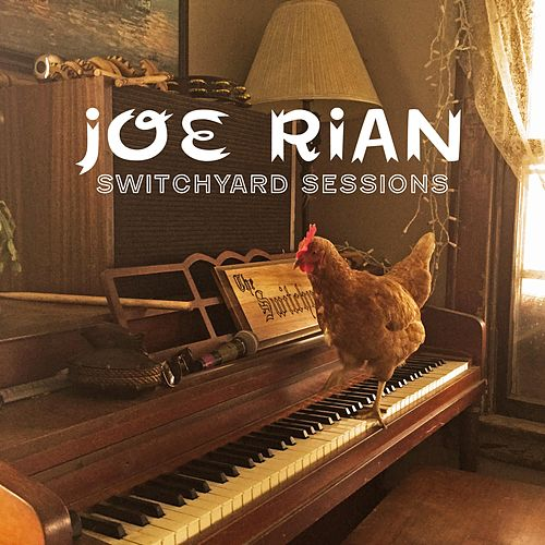 Switchyard Sessions by Joe Rian