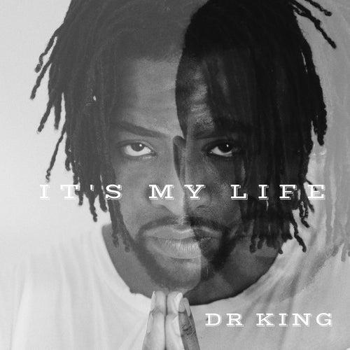 It's My Life de Dr King