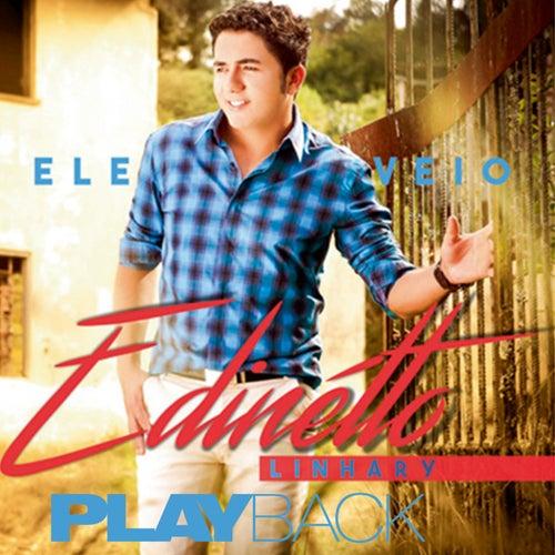 Ele Veio (Playback) de Edinélto Linhary