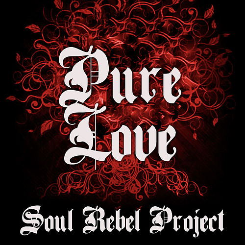 Pure Love by Soul Rebel Project