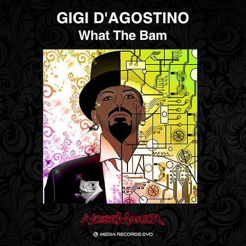 What The Bam von Gigi D'Agostino