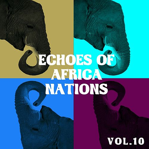 Echoes of African Nations Vol, 10 by Various Artists