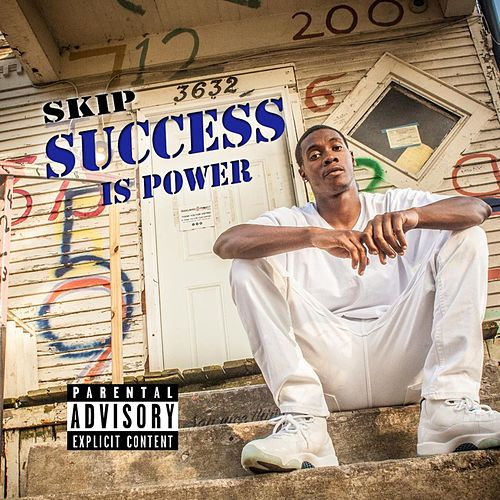 Success Is Power by Skip