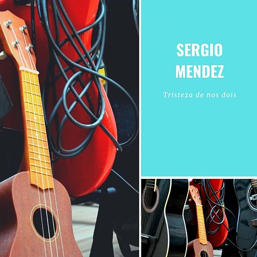 Tristeza de nos dois von Sergio Mendes