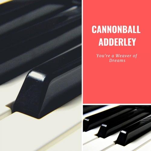 You're a Weaver of Dreams de Cannonball Adderley