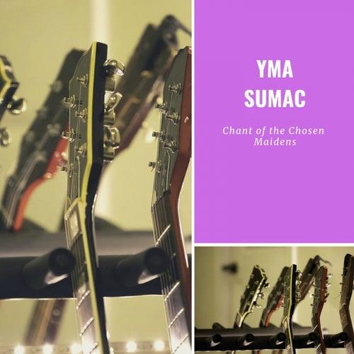 Chant of the Chosen Maidens von Yma Sumac