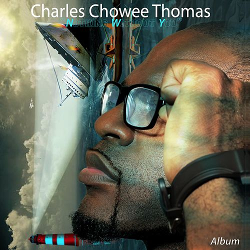 Nothing Without You de Charles Thomas