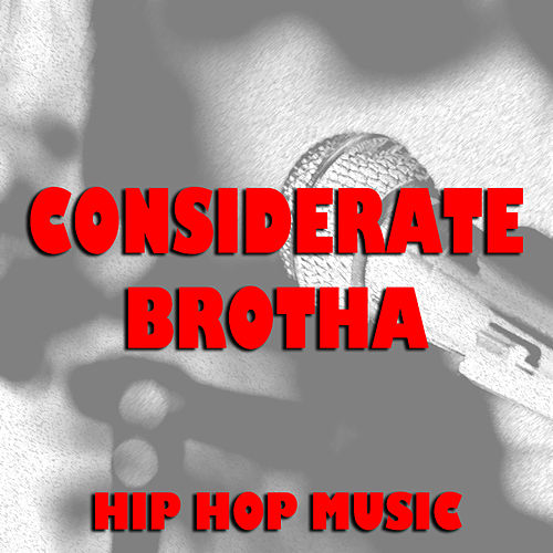 Considerate Brotha Hip Hop Music by Various Artists