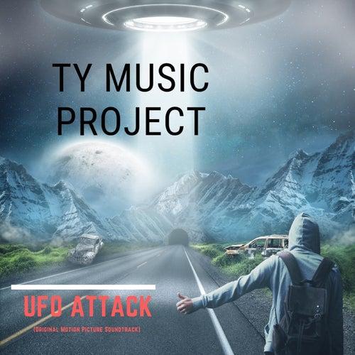 UFO Attack (Original Motion Picture Soundtrack) von Ty Music Project