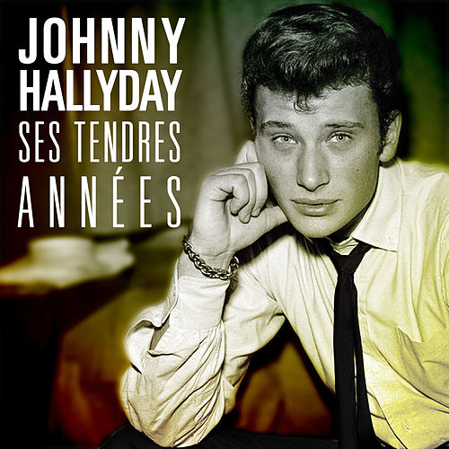Ses Tendres Anées de Johnny Hallyday