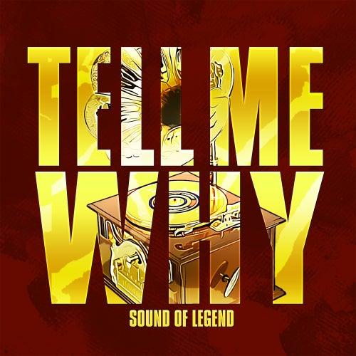Tell Me Why (Radio Edit) de Sound Of Legend
